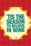 tis the season to believe in wine