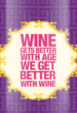 wine gets better with age we get better with wine