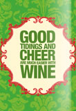 Good Tidings And Cheer Are Much Easier With Wine