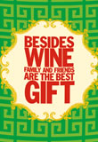 besides wine family and friends are the best gifts